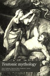 Teutonic Mythology: Gods and Goddesses of the Northland, Volume 2