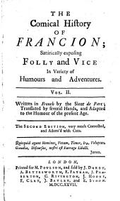 The Comical History of Francion: Satirically Exposing Folly and Vice in Variety of Humours and Adventures, Volume 2