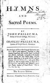 Hymns and Sacred Poems. By John Wesley ... and Charles Wesley .. The Second Edition
