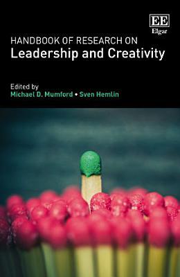 Handbook of Research on Leadership and Creativity