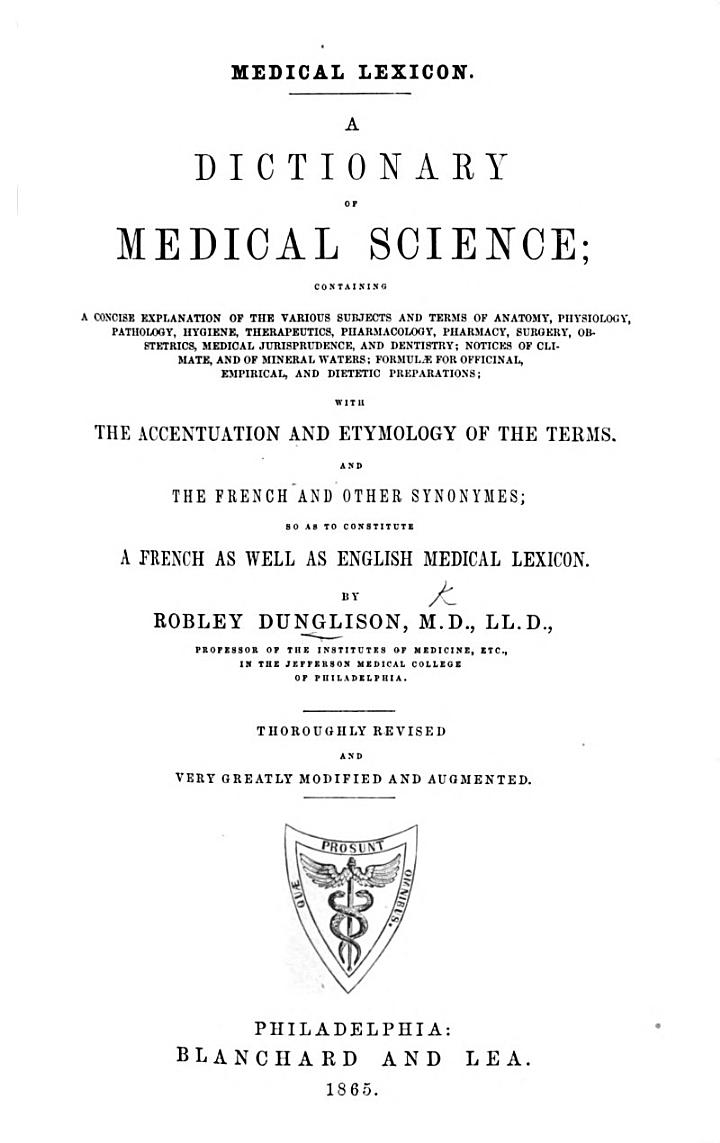 Medical Lexicon. A New Dictionary of Medical Science, containing a concise account of the various subjects and terms, ... and formulae for ... preparations etc. Third edition