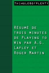 Résumé de 3 minutes du livre Playing To Win de A.G. Lafley et Roger Martin
