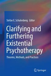 Clarifying And Furthering Existential Psychotherapy Book PDF