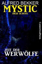 Mystic High School - Zeit der Werwölfe: Cassiopeiapress Fantasy