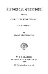 Historical Questions, Embracing Ancient and Modern History with Answers