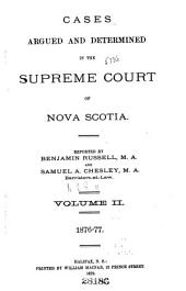 Cases Argued and Determined in the Supreme Court of Nova Scotia Vol. II