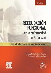 Reeducación funcional en la enfermedad de Parkinson + acceso web: Una introducción a las terapias de apoyo, Edición 2
