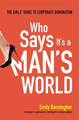 Who Says It s a Man s World
