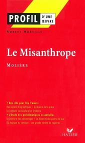 Profil - Molière : Le Misanthrope: Analyse littéraire de l'oeuvre