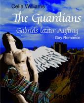 The Guardians - Gabriels letzter Auftrag: Historische Gay Romance: Schottland