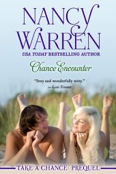 Chance Encounter: Take a Chance, Prequel