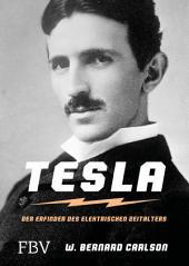 Tesla: Der Erfinder des elektrischen Zeitalters