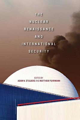 The Nuclear Renaissance and International Security