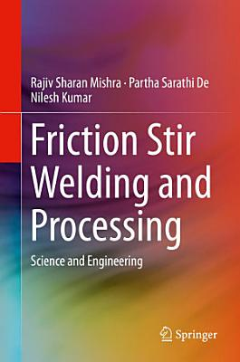 Friction Stir Welding and Processing