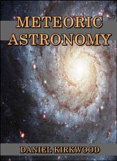 Meteoric astronomy : A treatise on shooting-stars, fire-balls, and aerolites