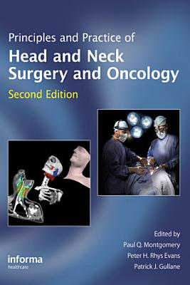 Principles and Practice of Head and Neck Surgery and Oncology, Second Edition