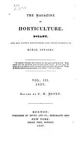 The Magazine of Horticulture, Botany, and All Useful Discoveries and Improvements in Rural Affairs: Volume 3