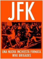 JFK: Omicidio Kennedy: un caso mai risolto