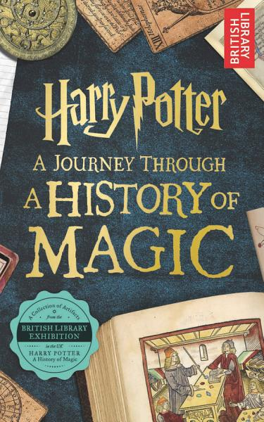 Download Harry Potter   A Journey Through A History of Magic Book