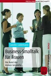 Business-Smalltalk für Frauen: Die Kunst des kleinen Gesprächs