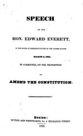 Speech of the Hon. Edward Everett, in the House of Representatives of the United States, March 9, 1926: In Committee, on the Proposition to Amend the Constitution