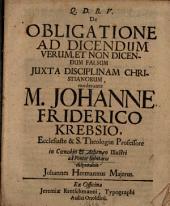 De Obligatione Ad Dicendum Verum, Et Non Dicendum Falsum Iuxta Disciplinam Christianorum