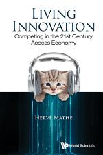 Living Innovation: Competing In The 21st Century Access Economy
