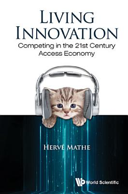 Living Innovation  Competing In The 21st Century Access Economy