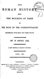 The Roman History, from the Building of Rome to the Ruin of the Commonwealth...