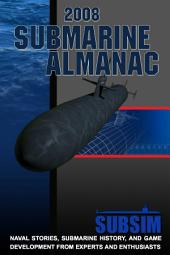 2008 Submarine Almanac: Naval Stories, Submarines History, and Game Development From Experts and Enthusiasts