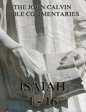 John Calvin's Commentaries On Isaiah 1- 16: eBook Edition