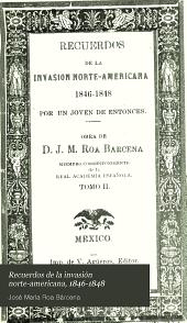 Recuerdos de la invasión norte-americana, 1846-1848: Volumen 2