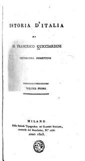 Istoria d'Italia di M. Francesco Guicciardini: Volume 1