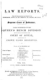 The Law Reports: Queen's Bench Division and in the Court for Crown Cases Reserved and in the Court of Appeal, Volume 12