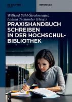 Praxishandbuch Schreiben in der Hochschulbibliothek PDF