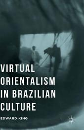 Virtual Orientalism in Brazilian Culture