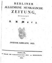 Berliner allgemeine musikalische Zeitung: Band 2