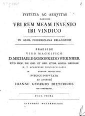Iustitia ac aequitas canonis, ubi rem meam invenio ibi vindico: Volume 1