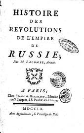 Histoire des revolutions de l'empire de Russie; par M. Lacombe, avocat