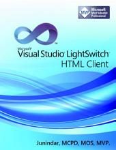 Visual Studio LightSwitch : LightSwitch HTML Client: Vol. 3