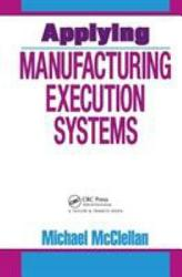 Applying Manufacturing Execution Systems Book PDF