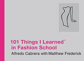 101 Things I Learned    in Fashion School PDF