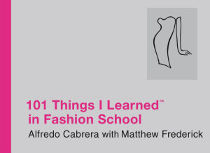 101 Things I Learned    in Fashion School Book