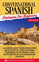 Conversational Spanish Dialogues For Beginners Volume II