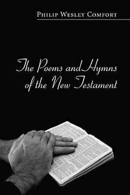 The Poems and Hymns of the New Testament PDF
