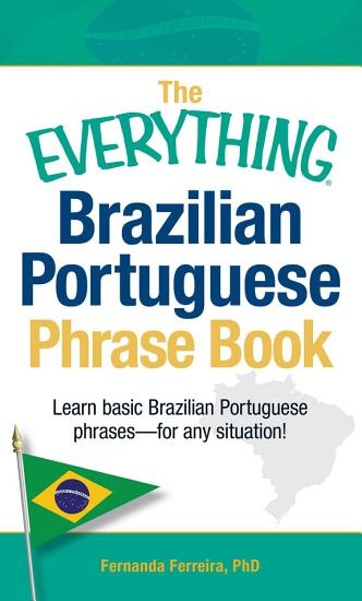 The Everything Brazilian Portuguese Phrase Book PDF