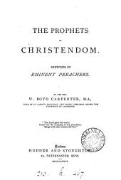 The prophets of Christendom, sketches of eminent preachers