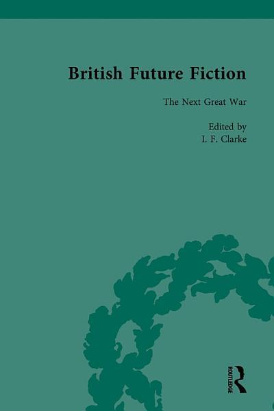 British Future Fiction 1700 1914