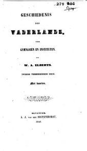 Geschiedenis des vaderlands: voor gymnasiën en instituten