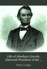 Life of Abraham Lincoln  Sixteenth President of the United States PDF